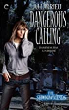 Dangerous Calling (The Shadowminds) by A.J.…