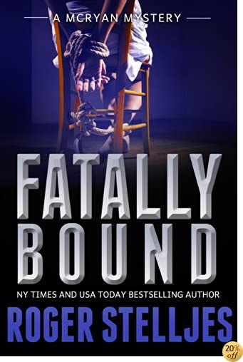 TFatally Bound - A serial killer thriller (McRyan Mystery Thriller Series Book) (McRyan Mystery Series Book 5)