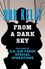 From a Dark Sky: The Story of U.S. Air Force…