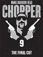 The Final Cut: Chopper 9 by Mark Brandon…