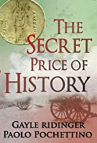 The Secret Price of History: Searching for…