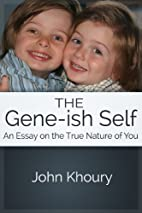 The Gene-ish Self: An Essay on the True…