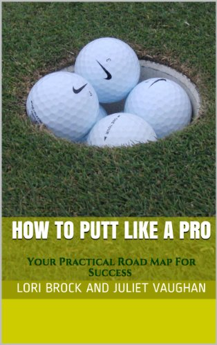 how-to-putt-like-a-pro-your-practical-road-map-for-success-better-golf-now-book-1