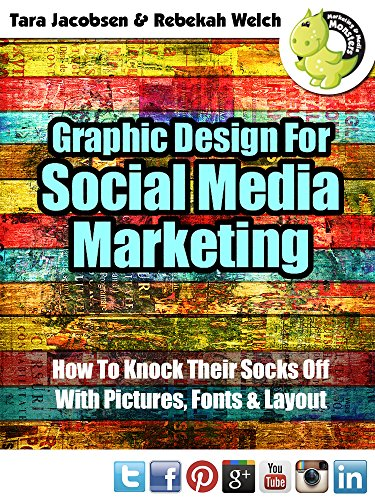 graphic-design-for-social-media-marketing-how-to-knock-their-socks-off-with-pictures-fonts-and-layout