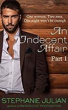 An Indecent Affair Part I by Stephanie…