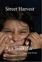Street Harvest (Special Crimes Team Book 2)…