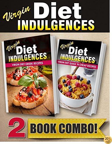 Virgin Diet Greek Recipes and Virgin Diet Quick 'N Cheap Recipes: 2 Book Combo (Virgin Diet Indulgences)