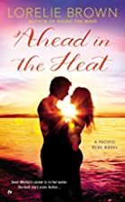 Ahead in the Heat: A Pacific Blue Novel by…
