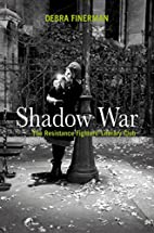 Shadow War: The Resistance Fighters'…