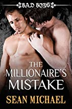 The Millionaire's Mistake: Bad Boys by Sean…