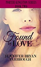 Found By Love (Porter Kingston Series Book…