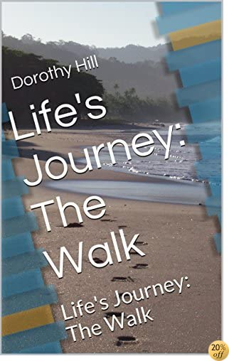 Life's Journey: The Walk: The Walk (Life Under Construction Book 2)