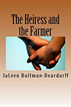 The Heiress and the Farmer by JaLeen…