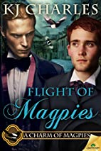 Flight of Magpies (A Charm of Magpies) by KJ…