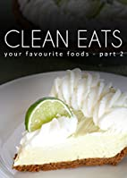 Your Favorite Foods - Part 2 (Clean Eats) by…
