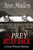 The prey bites back by Ann Mullen