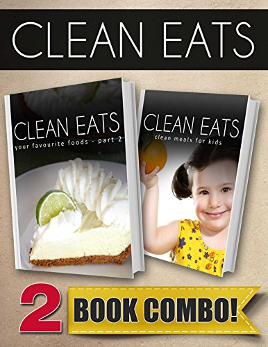 your-favorite-foods-part-2-and-clean-meals-for-kids-2-book-combo-clean-eats