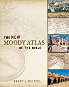 The New Moody Atlas of the Bible by Barry J.…