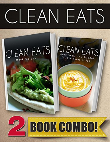 greek-recipes-and-clean-meals-on-a-budget-in-10-minutes-or-less-2-book-combo-clean-eats