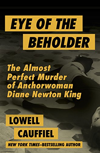 eye-of-the-beholder-the-almost-perfect-murder-of-anchorwoman-diane-newton-king