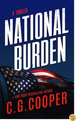 TNational Burden: A Patriotic Thriller (Corps Justice Book 5)