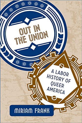 out-in-the-union-a-labor-history-of-queer-america