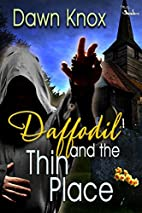 Daffodil and the Thin Place by Dawn Knox