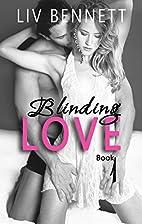 Blinding Love 1 (Blinding Love, #1) by Liv…