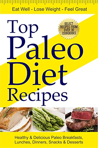 top-paleo-diet-recipes-44-healthy-delicious-paleo-breakfasts-lunches-dinners-snacks-desserts