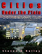 Cities Under the Plain: The true story of…