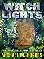 Witch Lights: Book Two of the Blackwater…