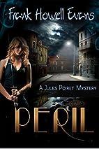 Peril (Jules Poiret, #1) by Frank Howell…