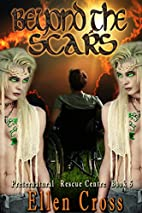 Beyond the Scars (Preternatural Rescue…
