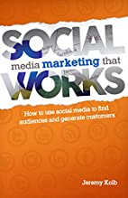 Social Media Marketing that Works by Jeremy…