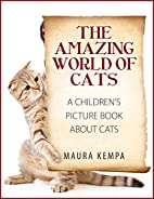 The Amazing World Of Cats. A Children's…