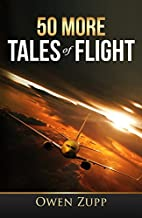 50 More Tales of Flight: An Aviation…
