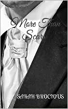 More than Scars by Sarah Brocious