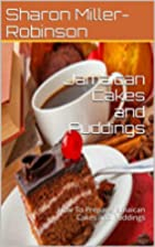 Jamaican Cakes and Puddings: How To Prepare…