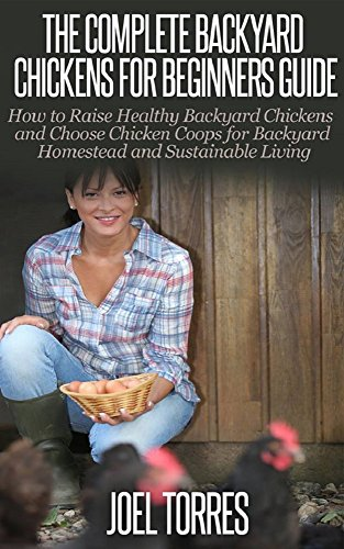 backyard-chickens-guide-for-beginners-how-to-raise-healthy-backyard-chickens-choose-chicken-coops-for-backyard-homestead-sustainable-living-raising-living-urban-farming-self-sustainability