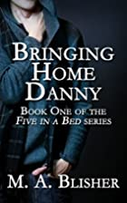 Bringing Home Danny (Five in a Bed Book #1)…