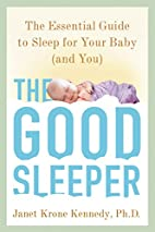 The Good Sleeper: The Essential Guide to…