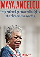 Maya Angelou: inspirational quotes and…