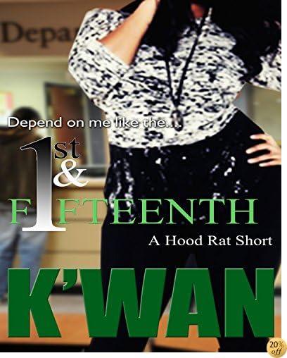 TThe First & Fifteenth: A Hood Rat Short: An introduction to the novel No Shade