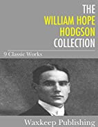 The William Hope Hodgson Collection: 9…