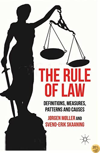 The Rule of Law: Definitions, Measures, Patterns and Causes