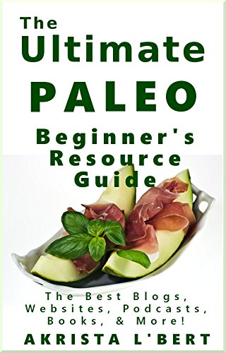 the-ultimate-paleo-beginners-resource-guide-the-best-blogs-websites-podcasts-books-more