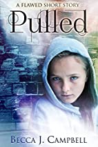 Pulled: A Flawed Short Story by Becca J.…
