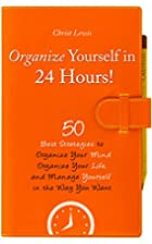 Organize Yourself in 24 Hours! 50 Best…