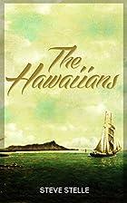 The Hawaiians: by Steve Stelle by Steve…