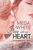 Play with My Heart (Southland Romance Book…